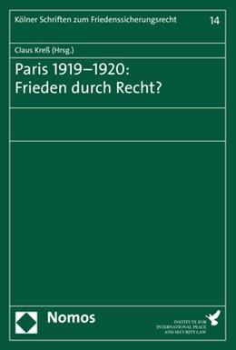 Abbildung von Kreß | Paris 1919–1920: Frieden durch Recht? | 1. Auflage | 2020 | beck-shop.de
