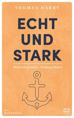 Abbildung von Härry | Echt und stark | 1. Auflage | 2021 | beck-shop.de