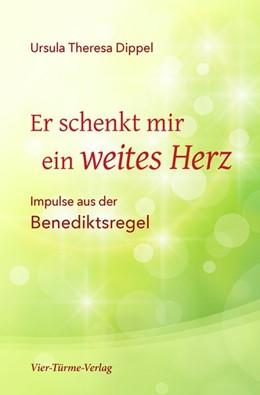 Abbildung von Dippel | Er schenkt mir ein weites Herz | 1. Auflage | 2021 | beck-shop.de