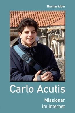 Abbildung von Alber   Carlo Acutis   1. Auflage   2020   beck-shop.de