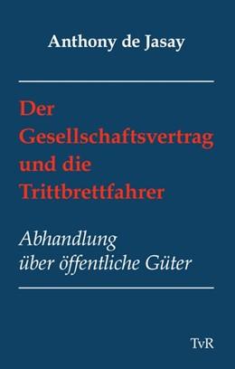 Abbildung von De Jasay | Der Gesellschaftsvertrag und die Trittbrettfahrer | 1. Auflage | 2020 | beck-shop.de