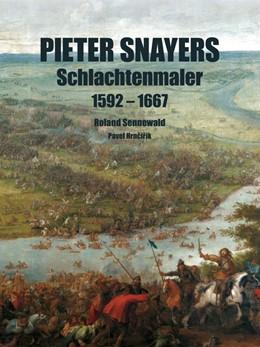 Abbildung von Sennewald / Hrncirik | Pieter Snayers | 1. Auflage | 2020 | beck-shop.de