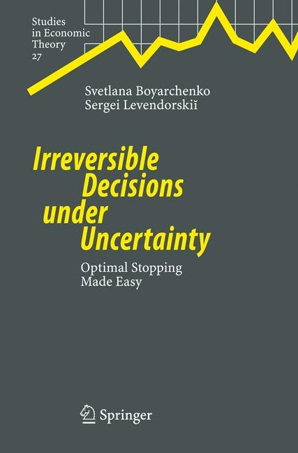 Irreversible Decisions under Uncertainty | Boyarchenko / Levendorskii, 2007 | Buch (Cover)