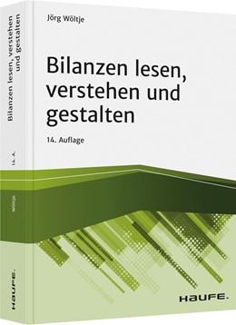Abbildung von Wöltje | Bilanzen lesen, verstehen und gestalten | 14. Auflage | 2021 | beck-shop.de