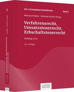 Abbildung von Preißer / Girlich (Hrsg.) | Verfahrensrecht, Umsatzsteuerrecht, Erbschaftsteuerrecht | 20. Auflage | 2021 | Band 3 | beck-shop.de