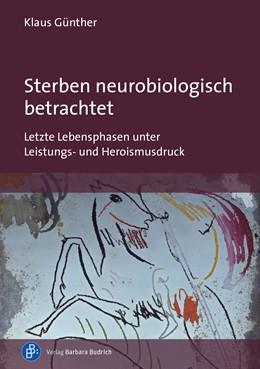 Abbildung von Günther | Sterben neurobiologisch betrachtet | 1. Auflage | 2020 | beck-shop.de