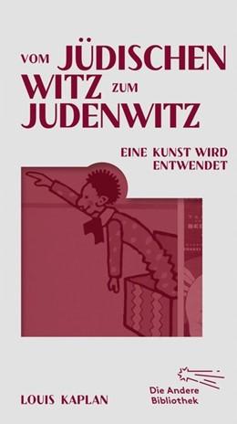 Abbildung von Kaplan | Vom jüdischen Witz zum Judenwitz | 1. Auflage | 2021 | beck-shop.de