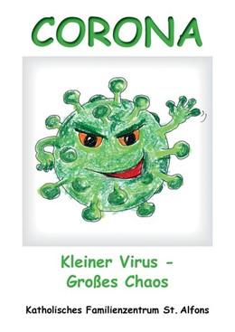 Abbildung von Heim / Katholisches Familienzentrum St. Alfons   Corona - Kleiner Virus - Großes Chaos   1. Auflage   2020   beck-shop.de