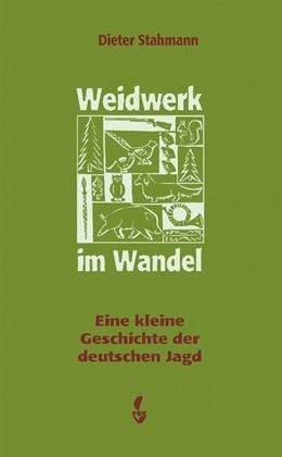 Abbildung von Stahmann | Weidwerk im Wandel | 1. Auflage | 2020 | beck-shop.de