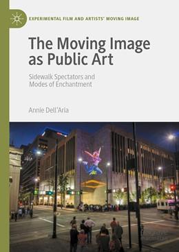 Abbildung von Dell'Aria | The Moving Image as Public Art | 1. Auflage | 2021 | beck-shop.de