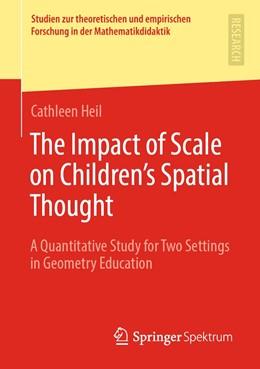 Abbildung von Heil | The Impact of Scale on Children's Spatial Thought | 1. Auflage | 2021 | beck-shop.de