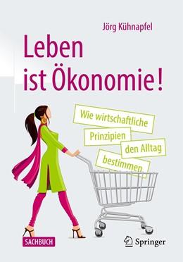 Abbildung von Kühnapfel | Leben ist Ökonomie! | 1. Auflage | 2021 | beck-shop.de