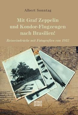 Abbildung von Sonntag | Mit Graf Zeppelin und Kondor-Flugzeugen nach Brasilien! | 1. Auflage | 2021 | beck-shop.de