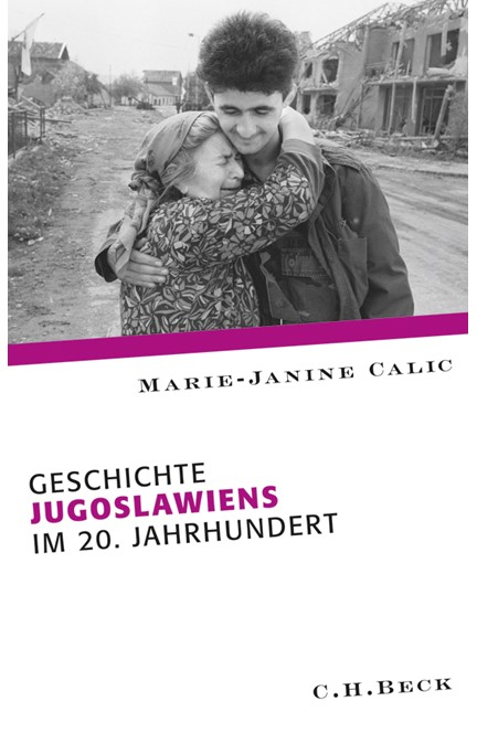 Cover: Marie-Janine Calic, Geschichte Jugoslawiens im 20. Jahrhundert