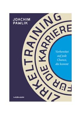 Abbildung von Pawlik | Zirkeltraining für die Karriere | 1. Auflage | 2021 | beck-shop.de