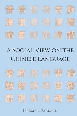 Abbildung von Packard | A Social View on the Chinese Language | 1. Auflage | 2021 | beck-shop.de
