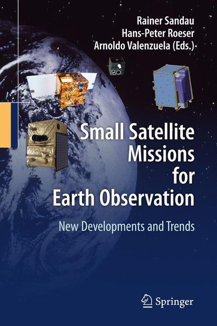 Abbildung von Sandau / Roeser / Valenzuela | Small Satellite Missions for Earth Observation | 1st Edition. | 2010