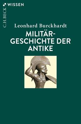 Abbildung von Burckhardt, Leonhard | Militärgeschichte der Antike | 3. Auflage | 2020 | 2447 | beck-shop.de