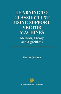 Abbildung von Joachims | Learning to Classify Text Using Support Vector Machines | 2002 | Methods, Theory and Algorithms | 668