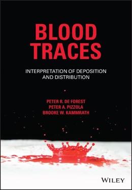 Abbildung von de Forest / Pizzola   Blood Traces: Interpretation of Deposition and Distribution   1. Auflage   2021   beck-shop.de