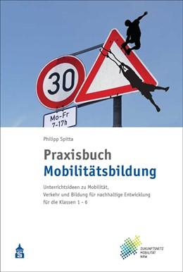 Abbildung von Spitta | Praxisbuch Mobilitätsbildung | 1. Auflage | 2021 | beck-shop.de