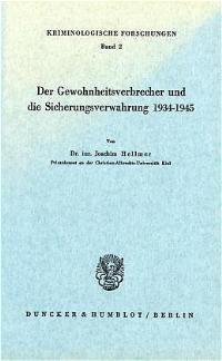 Der Gewohnheitsverbrecher und die Sicherungsverwahrung 1934 - 1945. | Hellmer (Cover)