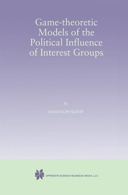 Abbildung von Sloof | Game-Theoretic Models of the Political Influence of Interest Groups | 1998