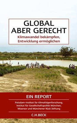Abbildung von Lotze-Campen, Hermann / Edenhofer, Ottmar / Reder, Michael / Wallacher, Johannes | Global aber gerecht | 2010 | Klimawandel bekämpfen, Entwick...