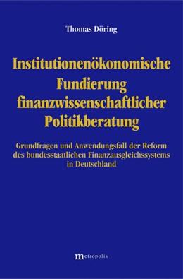 Abbildung von Döring | Institutionenökonomische Fundierung finanzwissenschaftlicher Politikberatung | | Grundfragen und Anwendungsfall...