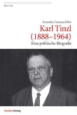 Abbildung von Trompedeller | Karl Tinzl (1888-1964) | 2007 | Eine politische Biografie | 24
