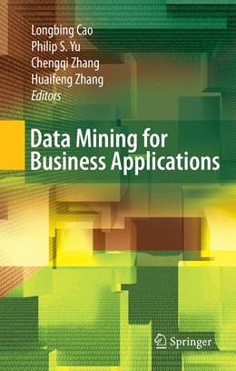 Abbildung von Cao / Yu / Zhang | Data Mining for Business Applications | 2008