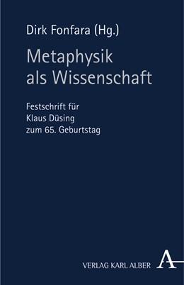 Abbildung von Fonfara | Metaphysik als Wissenschaft | 1. Auflage | 2006 | Festschrift für Klaus Düsing z...