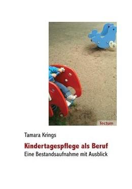 Abbildung von Krings | Kindertagespflege als Beruf - eine Bestandsaufnahme mit Ausblick | 2009