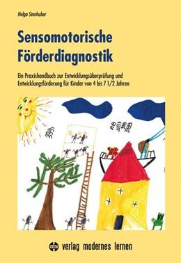 Abbildung von Sinnhuber | Sensomotorische Förderdiagnostik | 6. Auflage | 2021 | beck-shop.de