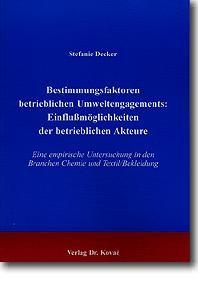 Abbildung von Decker | Bestimmungsfaktoren betrieblichen Umweltengagements: Einflussmöglichkeiten der betrieblichen Akteure | 2000