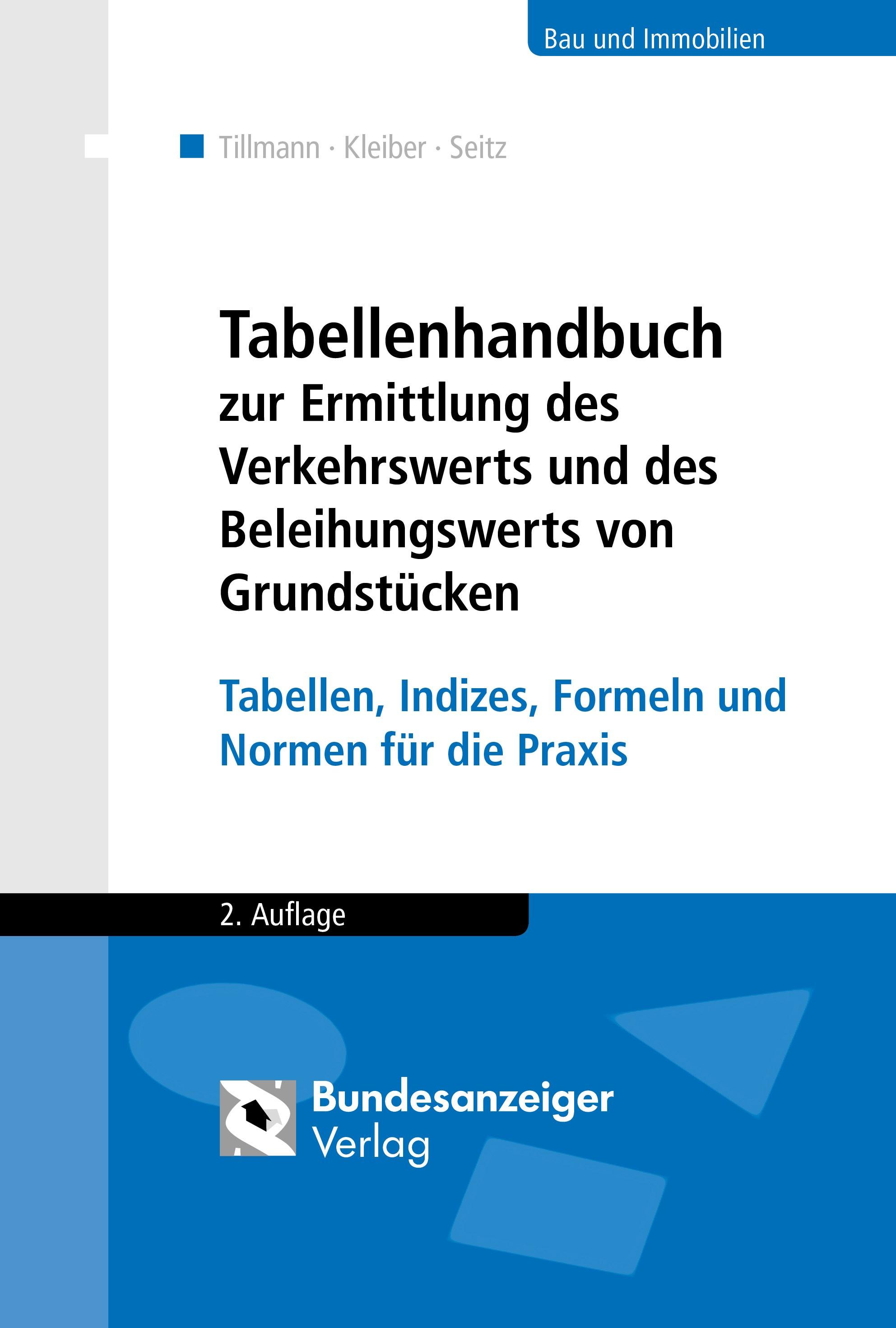 Tabellenhandbuch zur Ermittlung des Verkehrswerts und des Beleihungswerts | Tillmann / Kleiber / Seitz | 2., überarbeitete Auflage, 2017 | Buch (Cover)