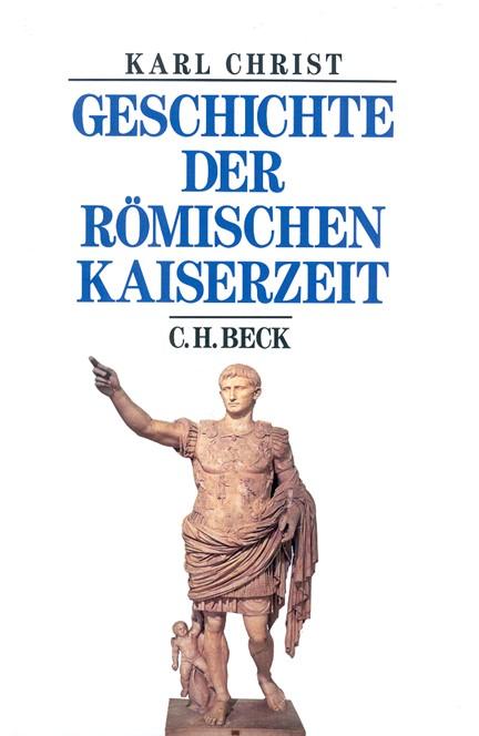 Cover: Karl Christ, Geschichte der römischen Kaiserzeit