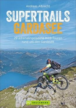 Abbildung von Albrecht | Supertrails Gardasee | 1. Auflage | 2021 | beck-shop.de