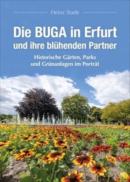 Abbildung von Stade | Die BUGA in Erfurt und ihre blühenden Partner | 1. Auflage | 2021 | beck-shop.de