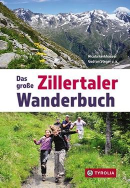 Abbildung von Sektion Zillertal des Österr. Alpenvereins / Fankhauser | Das große Zillertaler Wanderbuch | 1. Auflage | 2021 | beck-shop.de