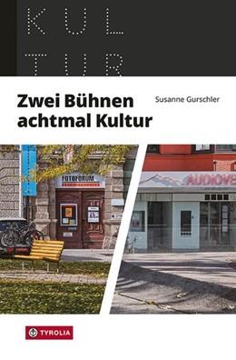 Abbildung von Gurschler | Zwei Bühnen, achtmal Kultur | 1. Auflage | 2021 | beck-shop.de