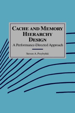 Abbildung von Przybylski | Cache and Memory Hierarchy Design | 1990 | A Performance Directed Approac...