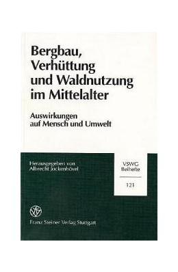 Abbildung von Jockenhövel | Bergbau, Verhüttung und Waldnutzung im Mittelalter | 1. Auflage | 1996 | Auswirkungen auf Mensch und Um...
