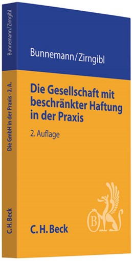 Abbildung von Bunnemann / Zirngibl | Die Gesellschaft mit beschränkter Haftung in der Praxis: Die GmbH in der Praxis | 2. Auflage | 2011