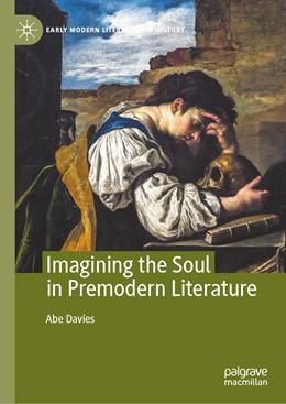 Abbildung von Davies | Imagining the Soul in Premodern Literature | 1. Auflage | 2021 | beck-shop.de