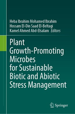 Abbildung von Ibrahim / El-Beltagi | Plant Growth-Promoting Microbes for Sustainable Biotic and Abiotic Stress Management | 1. Auflage | 2021 | beck-shop.de