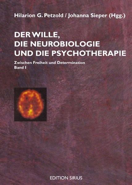 Abbildung von Petzold / Sieper | Der Wille, die Neurobiologie und die Psychotherapie | 2007