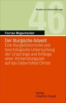 Abbildung von Wegscheider | Der liturgische Advent | 1. Auflage | 2021 | beck-shop.de