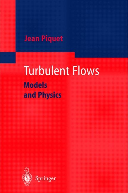 Abbildung von Piquet | Turbulent Flows | 1st ed. 1999. Rev. 2nd printing | 2001