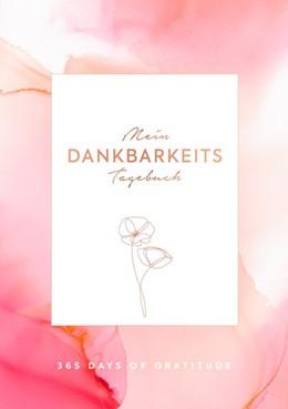 Abbildung von Mein Dankbarkeits-Tagebuch: Die schönsten Momente des Tages in 6 Minuten festhalten | 1. Auflage | 2020 | beck-shop.de